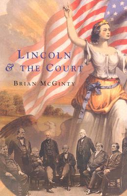 Lincoln and the Court by Brian McGinty