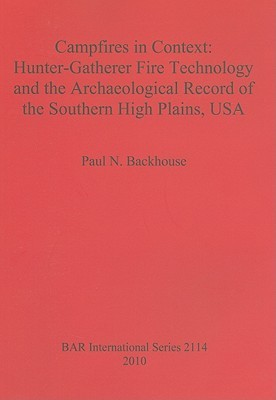 Campfires in Context: Hunter-Gatherer Fire Technology and the Archaeological Record of the Southern High Plains, USA