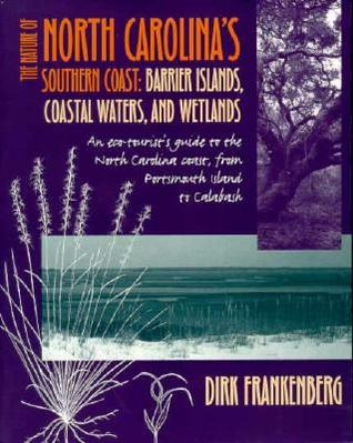 Nature of North Carolina's Southern Coast: Barrier Islands, Coastal Waters, and Wetlands