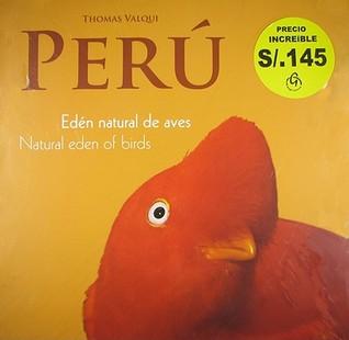 Peru: Natural Eden of Birds