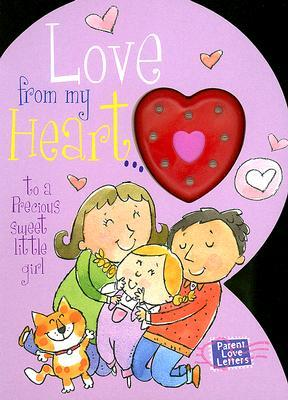 Love from My Heart to a Precious Little Girl: Weimer, Heidi R. (Parent Love Letters)