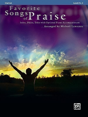 Favorite Songs of Praise (Solo-Duet-Trio with Optional Piano): Clarinet (Favorite Songs of Praise: Level 2 1/2-3)