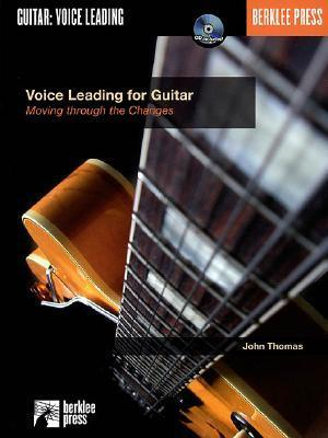 Voice Leading for Guitar: Moving Through the Changes [With CD]