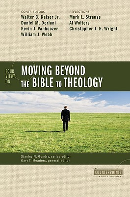 four-views-on-moving-beyond-the-bible-to-theology