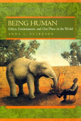 Being Human: Ethics, Environment, and Our Place in the World 978-0520226555 MOBI PDF por Anna Lisa Peterson