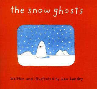 The Snow Ghosts by Leo Landry