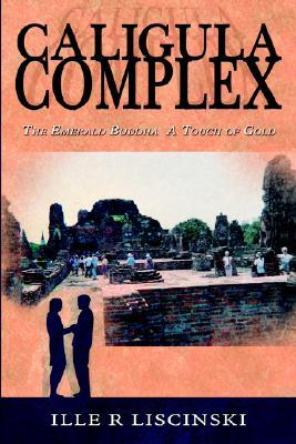 Caligula Complex: The Emerald Buddha, a Touch of Gold