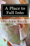A Place to Fall Into: Poems