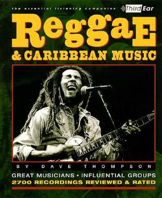 Reggae & Caribbean Music: Third Ear - The Essential Listening Companion