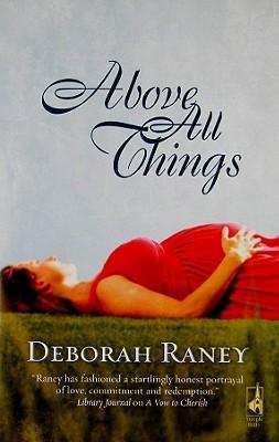 Above All Things by Deborah Raney
