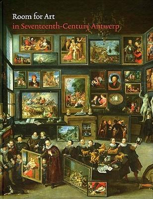 Room for Art in Seventeenth-Century Antwerp