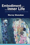 Embodiment and the Inner Life: Cognition and Consciousness in the Space of Possible Minds