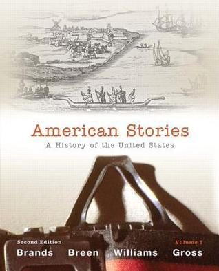 American Stories: A History of the United States, Volume 1
