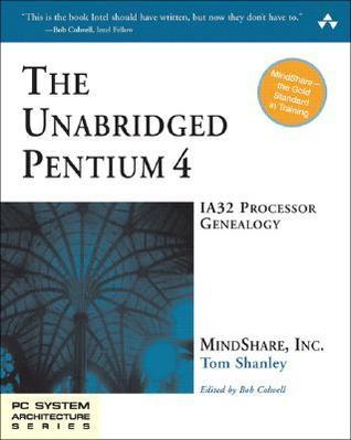 The Unabridged Pentium 4: IA32 Processor Genealogy [With CD-ROM]