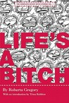 Life's a Bitch: The Complete Bitchy Bitch Stories