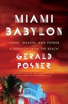 Miami Babylon: Crime, Wealth, and Power--A Dispatch from the Beach