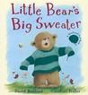 Little Bear's Big Sweater by David Bedford