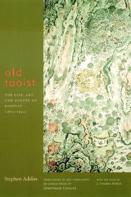 Old Taoist: The Life, Art, and Poetry of Kodajin (1865-1944)
