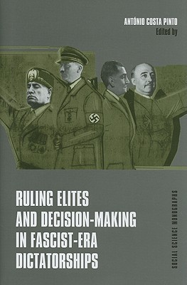 Ruling Elites and Decision-Making in Fascist-Era Dictatorships
