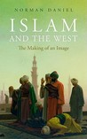 Islam and the West by Norman Daniel