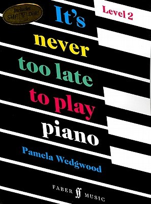 It's Never Too Late to Play Piano, Level 2 [With Disk]