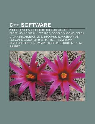 C++ Software: Adobe Flash, Adobe Photoshop, Blackberry, Pageplus, Adobe Illustrator, Google Chrome, Opera, Torrent, Ableton Live, Bitcomet