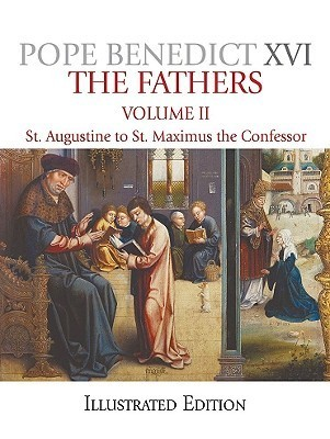The Fathers, Illustrated Edition: St. Augustine to Maximus the Confessor