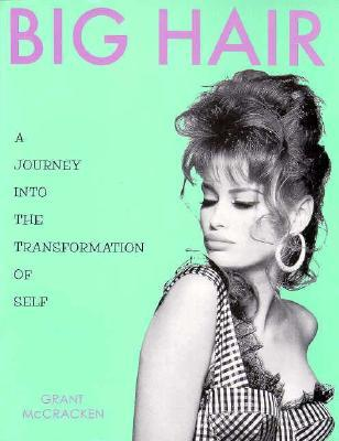 Big Hair: A Journey into the Transformation of Self