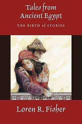 Tales from Ancient Egypt: The Birth of Stories