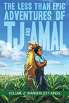 The Less Than Epic Adventures of TJ and Amal, Vol. 2 by E.K. Weaver