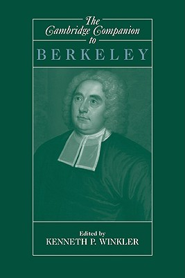 The Cambridge Companion to Berkeley by Kenneth P. Winkler