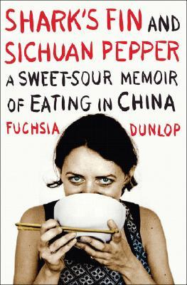 Shark's Fin and Sichuan Pepper by Fuchsia Dunlop