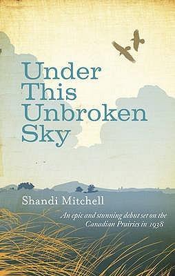 Under This Unbroken Sky by Shandi Mitchell