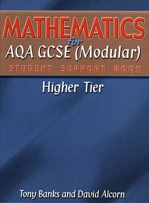 Mathematics for AQA GCSE (Modular) Student Support Book-higher Tier (Student Support Book)