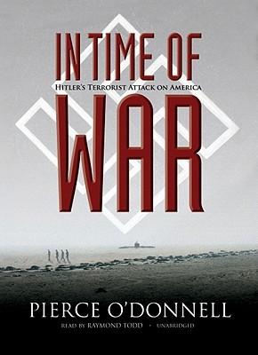 In Time of War: Hitler's Terrorist Attack on America
