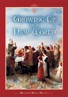 Growing Up in a New World 1607 to 1775