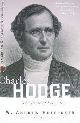 Charles Hodge: The Pride of Princeton