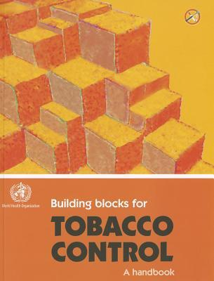Building Blocks for Tobacco Control [op]: A Handbook
