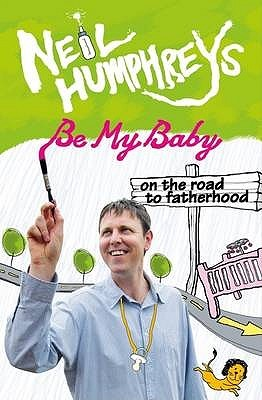 Be My Baby: On the Road to Fatherhood
