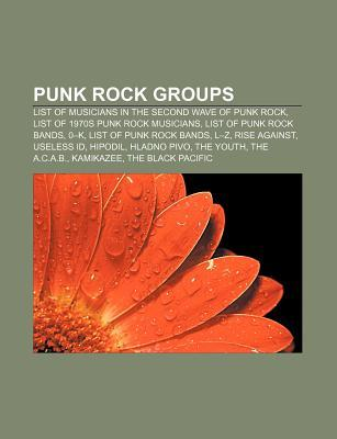 Punk Rock Groups: List of Musicians in the Second Wave of Punk Rock, List of 1970s Punk Rock Musicians, List of Punk Rock Bands, 0-K