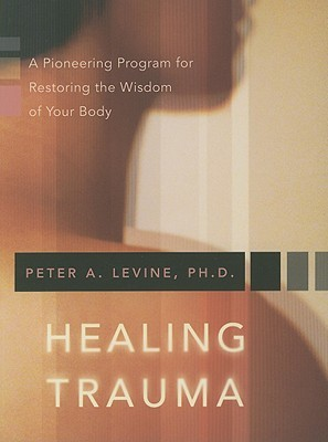 Healing Trauma by Peter A. Levine