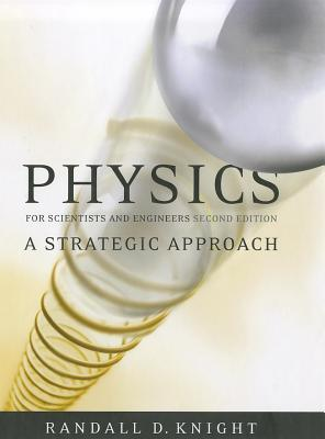 Physics for Scientists and Engineers: A Strategic Approach, Standard Edition (CHS 1-37)