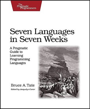Seven Languages in Seven Weeks by Bruce A. Tate