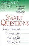 Smart Questions: The Essential Strategy for Successful Managers