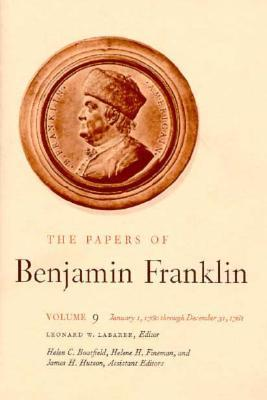 Ebook The Papers of Benjamin Franklin, Vol. 9: Volume 9: January 1, 1760 through December 31, 1761 by Benjamin Franklin TXT!