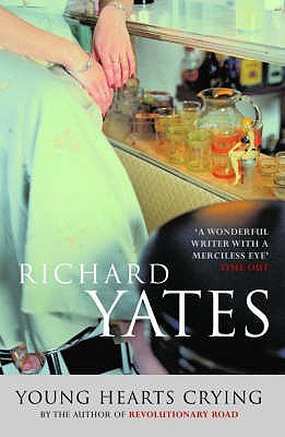 Young Hearts Crying by Richard Yates