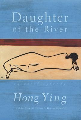 Daughter of the river an autobiography by hong ying 988318 solutioingenieria Images