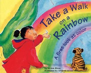 Take a Walk on a Rainbow by Miriam Moss