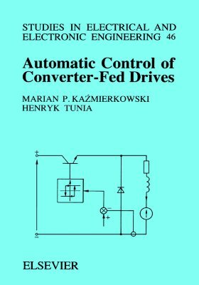 Automated Control of Converter-Fed Drives Seee 46studies in Electrical and Electronic Engineering, Vol.46
