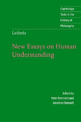 New Essays on Human Understanding by Gottfried Wilhelm Leibniz